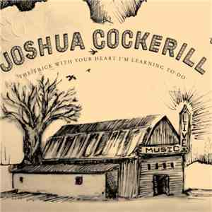 Josh Cockerill - The Trick With Your Heart I´m Learning To Do
