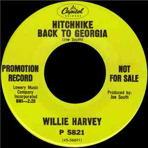 Willie Harvey - Hitchhike Back To Georgia