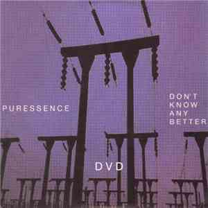 Puressence - Don't Know Any Better