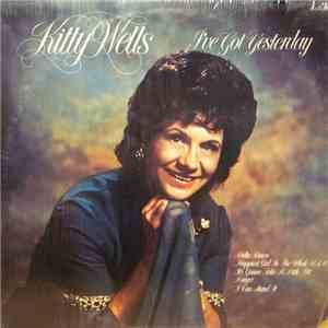 Kitty Wells - I've Got Yesterday