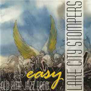 Lake City Stompers - Easy (35 Jahre Lake City Stompers)