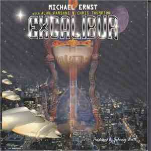 Michael Ernst  With Alan Parsons & Chris Thompson - Excalibur