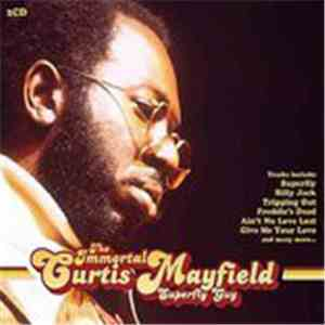 Curtis Mayfield - The Immortal Curtis Mayfield Superfly Guy
