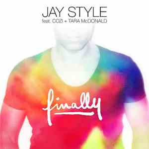 Jay Style Feat. Cozi + Tara McDonald - Finally
