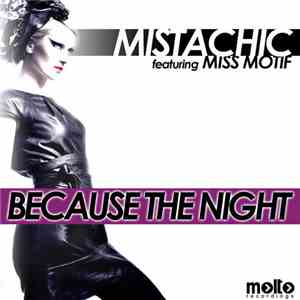 Mistachic Featuring Miss Motif - Because The Night
