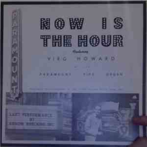 Virg Howard - Now Is The Hour