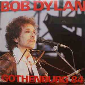 Bob Dylan - Gothenburg 84 - Don't Think Twice
