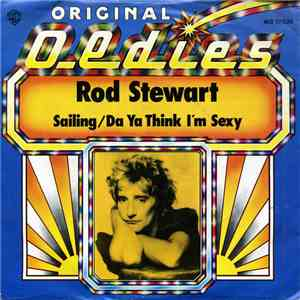 Rod Stewart - Sailing / Da Ya Think I'm Sexy ?