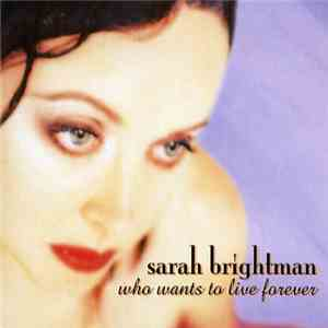 Sarah Brightman - Who Wants To Live Forever