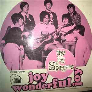 The Joy Spinners - Joy Wonderful Joy