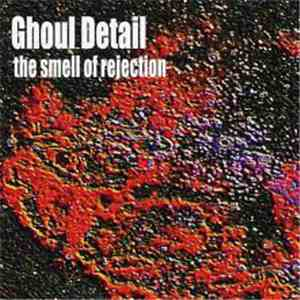 Ghoul Detail - The Smell Of Rejection