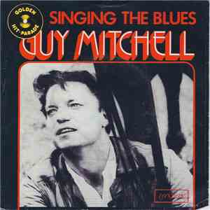 Guy Mitchell - Singing the blue / Before You Take Your Love From Me