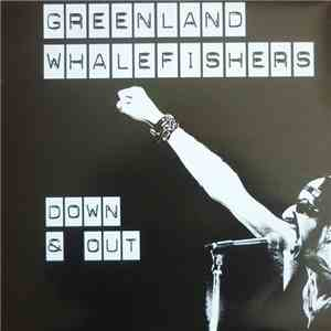 Greenland Whalefishers - Down And Out