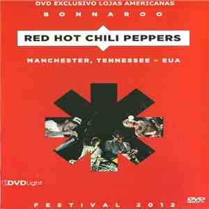 Red Hot Chili Peppers - Bonnaroo - Manchester, Tennessee - EUA (Festival 20 ...
