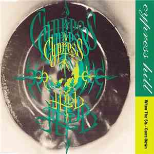 Cypress Hill - When The Sh-- Goes Down