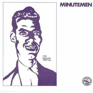 Minutemen / Saccharine Trust - The Burning Brothel. / My Heart Bleedz Pink  ...