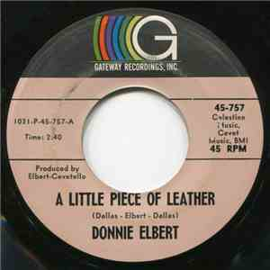 Donnie Elbert - A Little Piece Of Leather / Do What'cha Wanna