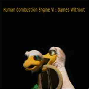 Human Combustion Engine - VI : Games Without