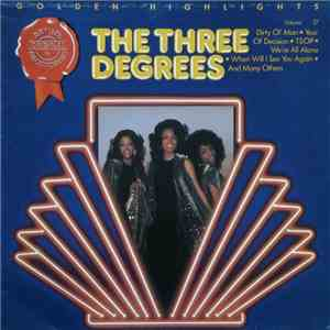 The Three Degrees - Golden Highlights - Volume 27