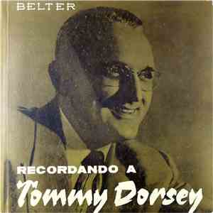 Tommy Dorsey - Recordando A Tommy Dorsey