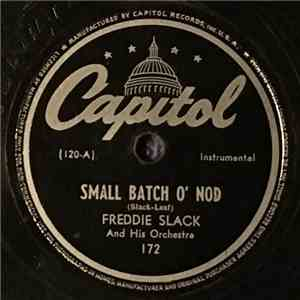 Freddie Slack - Small Batch O' Nod / Cuban Sugar Mill