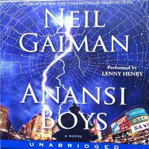 Neil Gaiman , performed by Lenny Henry - Anansi Boys