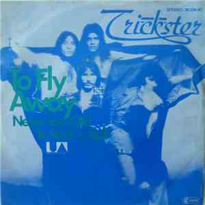 Trickster  - To Fly Away / Never Too Old To Rock 'N' Roll