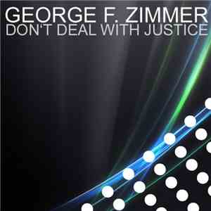 George F. Zimmer - Don't Deal With Justice
