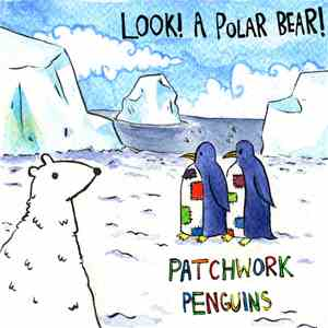 Patchwork Penguins - Look! A Polar Bear!