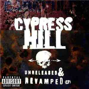 Cypress Hill - Unreleased & Revamped (EP)