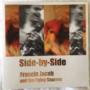 Francis Jacob And The Flying Saucers - Side-By-Side