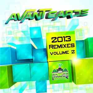 Avant Garde  - 2013 Remixes (Volume 2)