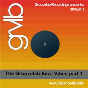 The Groovelab - Ibiza Vibes Part 1