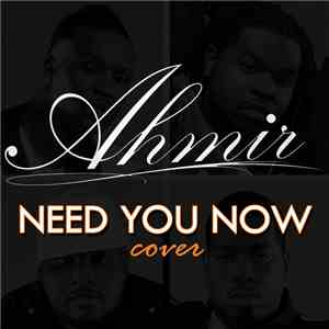 Ahmir - Need You Now
