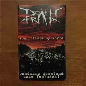 DeathTrap  - You Pollute My World