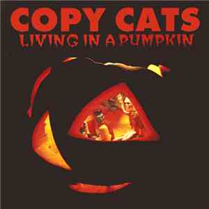 Copy Cats  - Living In A Pumpkin