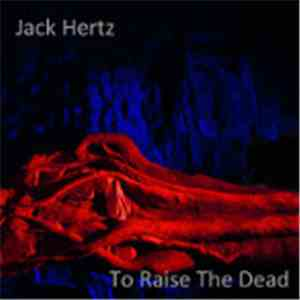 Jack Hertz - To Raise The Dead
