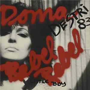 Donna Destri - Rebel Rebel 83 / Little Boy