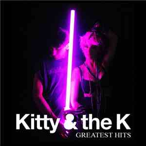 Kitty & The K - Greatest Hits